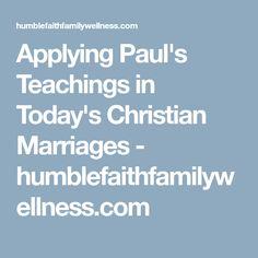 Applying Paul's Teachings in Today's Christian Marriages - humblefaithfamilywellness.com