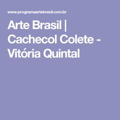 Arte Brasil | Cachecol Colete - Vitória Quintal