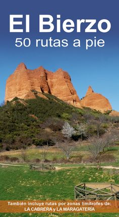 EL BLOG DE CALECHA: El Bierzo. 50 rutas a pie Spain Travel, Wanderlust Travel, Monument Valley, Aragon, Traveling By Yourself, Road Trip, Places To Visit, Around The Worlds, Hiking