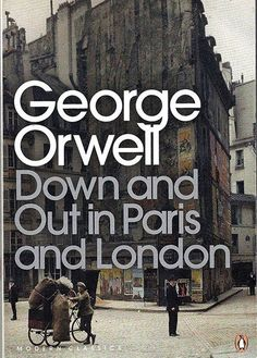 Booktopia has Down and Out in Paris and London, Penguin Modern Classics by George Orwell. Buy a discounted Paperback of Down and Out in Paris and London online from Australia's leading online bookstore. George Orwell, Vladimir Nabokov, Kurt Vonnegut, Jack Kerouac, Jane Austen, Got Books, Books To Read, Google Play, Best Travel Books