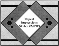 Repeat Impressions Sketch #M2913. Play along with our WHAT IF? Wednesday Sketch Challenges for your chance to win a Repeat Impressions gift certificate! - http://www.thehousethatstampsbuilt.com - #repeatimpressions #rubberstamps #rubberstamping #cardmaking