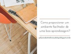 Pollyanna Barros Batista : Como proporcionar um ambiente facilitador de uma b...