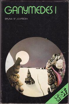 Ganymedes 1 Bruna SF-jaarboek, Vincent van der Linden (ed.), 1976; Victor Linford (cover)