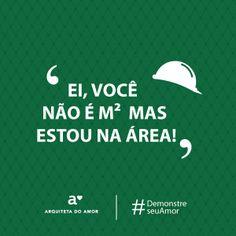 Ei, você não é m2 mas estou na área.  #demonstreseuamor #campanha #diadosnamorados #arquitetadoamor #demonstreseuamorcomhumor #fretenoamor #cantadasengraçadas #cantadadeamigos