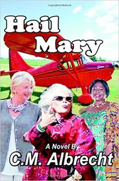 Pam's Book Reviews: Hail Mary by C M Albrecht