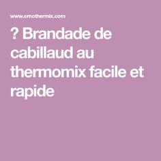 ▷ Brandade de cabillaud au thermomix facile et rapide