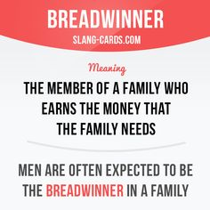 """""""Breadwinner"""" means the member of a family who earns the money that the family needs. Example: Men are often expected to be the breadwinner in a family. Get our apps for learning English: learzing.com"""