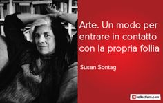 #Citazione di Susan #Sontag