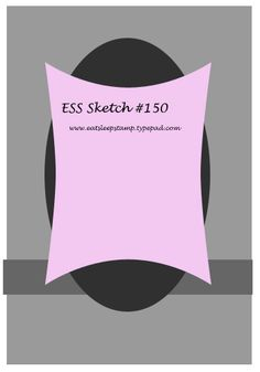 ESS card sketch No. 150. #cards #card_making #sketches #crafts