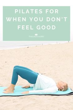 Pilates For When You Don't Feel Good - The Balanced Life Pilates Workout Routine, Pilates Moves, Pilates Video, Workout Routines For Beginners, Pilates For Beginners, Pilates Reformer, Fun Workouts, At Home Workouts, Beginner Pilates
