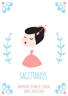 Sagittarius ~ independent, optimistic, cheerful, honest, intellectual