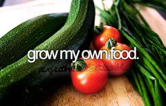 Bucket list: grow my own food. To do before I die. #wishlist #liveyourlife