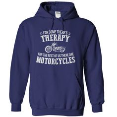 For Some There's Therapy. For the Rest Of Us There Are Motorcycles
