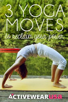 3 Yoga Moves to Reclaim Your Power. Feel stronger, calmer and more energized with these easy moves that tap into your natural strength. #yoga #power #strength