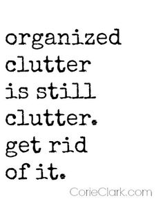 organised clutter = clutter