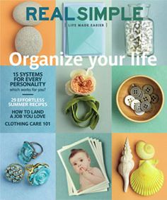 REAL SIMPLE: Food & Recipes, Home & Organizing, Beauty & Fashion, Holidays & Entertaining, Health, Work & Life
