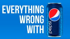 Everything Wrong With Pepsi