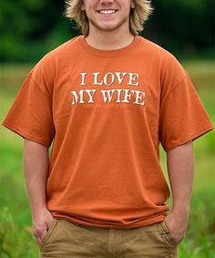 Another great find on #zulily! Orange 'I Love My Wife' Tee by BoneHead Outfitters #zulilyfinds