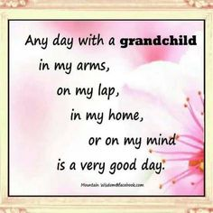 So true I reflect as I babysit for my grandson and granddaughter today...