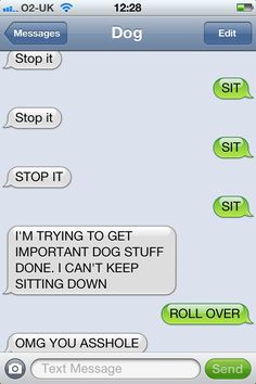 I find dog texts unbelievably funny. Funny Shit, Funny Dog Texts, Haha Funny, Funny Dogs, Funny Stuff, Dog Stuff, Hilarious Animals, 9gag Funny, Funny Quotes