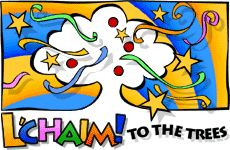 L'chaim to the Trees! Learn about the New Year for the Trees!