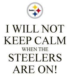 Keep Calm for the Steeler Nation