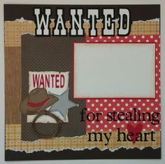 Wanted for Stealing Hearts Cowboy Valentine Love by ohioscrapper