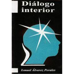DIÁLOGO INTERIOR ISMAEL ÁLVAREZ DE TOLEDO