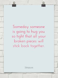 Someday someone is going to hug you #620183