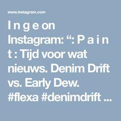 """I n g e on Instagram: """": P a i n t : Tijd voor wat nieuws. Denim Drift vs. Early Dew. #flexa #denimdrift #earlydew #muurverf"""" • Instagram Denim Drift, Vs, Instagram"""