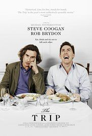 The Trip - Steve Coogan has been asked by The Observer to tour the country's finest restaurants, but after his girlfriend backs out on him he must take his best friend and source of eternal aggravation, Rob Brydon.