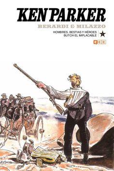 """""""Ken Parker""""  T08: Hombres, bestias y héroes/Butch, el implacable. Berardi & Milazzo & Marraffa"""