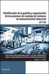 Planificación de la gestión y organización de los procesos de montaje de sistemas de automatización industrial UF1796 Autor: FLORENCIO JESÚS CEMBRANOS NISTAL