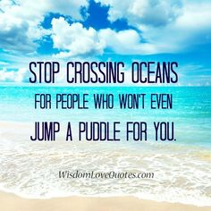dont cross oceans quote - Google Search