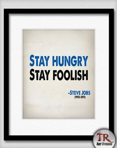 Steve Jobs Quote  Stay Hungry Stay Foolish  archival by TRPrints, $14.00