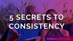 5 Secrets to staying Consistent