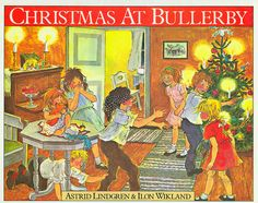 Christmas At Bullerby by Astrid Lindgren. Wish Christmases were still celebrated like this...