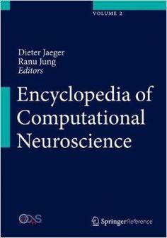 Encyclopedia of Computational Neuroscience: Amazon.co.uk: Dieter Jaeger, Ranu Jung: Books