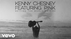 Kenny Chesney and P!nk - Setting the World On Fire (Audio)