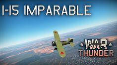 I-15 Imparable War Thunder Gameplay Español