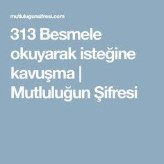 313 Besmele okuyarak isteğine kavuşma | Mutluluğun Şifresi