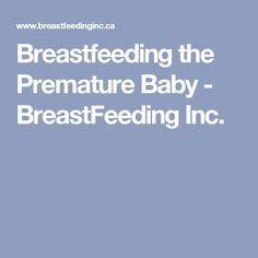 Breastfeeding the Premature Baby - BreastFeeding Inc.