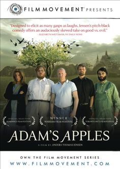 Adam's Apples (2005~ Adam, this makes no sense at all. I am a man of science, I believe in numbers and charts. Goddamnit, I wanna go someplace, where people die when they are sick, and don't sit in the yard eating cowboy toast when they have been shot through the head.