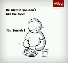 Sunnah - be silent if you don't like the food. the one who cooked it for you spent a lot of time slaving away on the stove