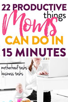 22 Productive Things Moms Can Do in 15 Minutes - Twins Mommy - Time management and productivity for moms. Get 22 productive things moms can do in 15 minutes. 15 m - Mom Advice, Parenting Advice, Kids And Parenting, Best Gifts For Mom, Best Mom, Mom Schedule, Organized Mom, Thing 1, Time Management Tips