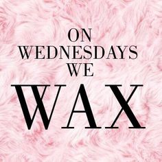 Fantastic Don't be the one one who didn't wax. It's not too late! On Wednesdays we develop . Don't be the one one who didn't wax. Waxing Memes, Waxing Tips, Brow Quotes, Spa Quotes, Belle Quotes, Makeup Quotes, Hair Salon Quotes, Hair Quotes, Orange You Glad