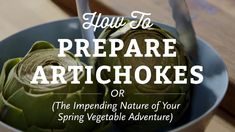 How To Prepare Artichokes | Cooking Techniques | Whole Foods Market