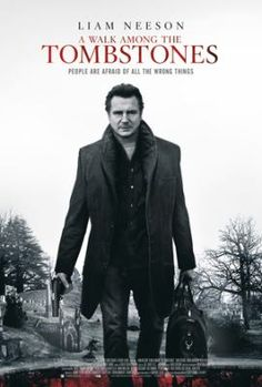 A walk among the tombstones. Liam Neeson stars in this crime thriller based on the novel by Lawrence Block. When former NYPD detective turned private investigator Matthew Scudder (Neeson) gets a call from a notorious drug dealer (Dan Stevens) who wants revenge on the men who kidnapped and killed his wife, Matthew suddenly finds himself deep in a world of violence, gangs and people who will stop at nothing to get what they want. Boyd Holbrook and Sebastian Roche also star.