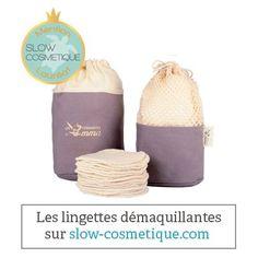 Les lingettes démaquillantes utilisées pour la Slow Cosmétique doivent être des lingettes lavables ou lingettes réutilisables.