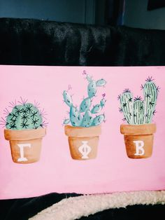 Gamma Phi Beta cactus painting – From Parts Unknown Alpha Phi Omega, Delta Phi Epsilon, Kappa Kappa Gamma, Pi Beta Phi, Tri Delta, Alpha Sigma Alpha, Chi Omega, Big Little Basket, Big Little Gifts